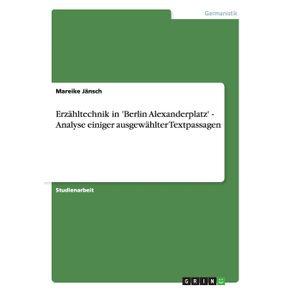 Erzahltechnik-in-Berlin-Alexanderplatz---Analyse-einiger-ausgewahlter-Textpassagen