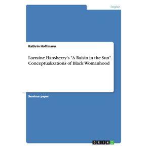 Lorraine-Hansberrys-A-Raisin-in-the-Sun.-Conceptualizations-of-Black-Womanhood