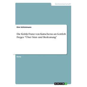 Die-Kritik-Franz-von-Kutscheras-an-Gottlob-Freges-Uber-Sinn-und-Bedeutung