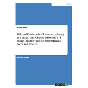 William-Wordworths-I-wandered-lonely-as-a-cloud-and-Charles-Bukowskis-8-count.-Author-Period-Circumstances-Form-and-Content
