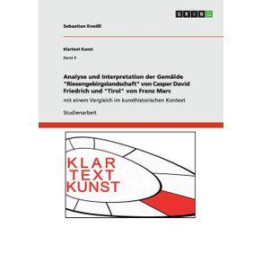 Analyse-und-Interpretation-der-Gemalde-Riesengebirgslandschaft-von-Casper-David-Friedrich-und-Tirol-von-Franz-Marc