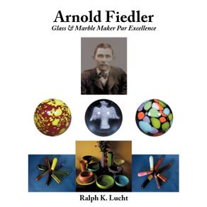 Arnold-Fiedler-Glass---Marble-Maker-Par-Excellence