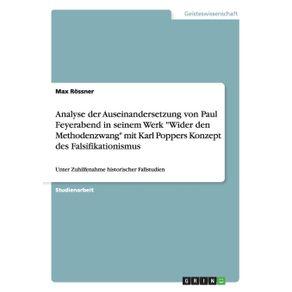 Analyse-der-Auseinandersetzung-von-Paul-Feyerabend-in-seinem-Werk-Wider-den-Methodenzwang-mit-Karl-Poppers-Konzept-des-Falsifikationismus