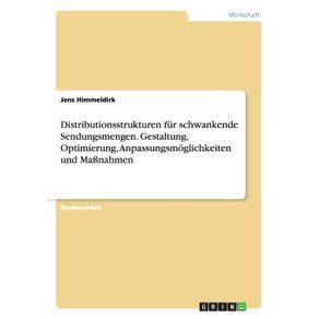 Distributionsstrukturen-fur-schwankende-Sendungsmengen.-Gestaltung-Optimierung-Anpassungsmoglichkeiten-und-Ma-nahmen