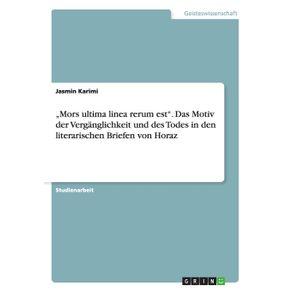 """""""Mors-ultima-linea-rerum-est.-Das-Motiv-der-Verganglichkeit-und-des-Todes-in-den-literarischen-Briefen-von-Horaz"""