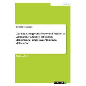 Zur-Bedeutung-von-Korper-und-Medien-in-Ammanitis-Lultimo-capodanno-dellumanita-und-Noves-Il-mondo-dellamore