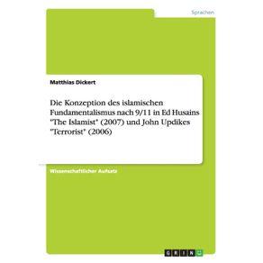 Die-Konzeption-des-islamischen-Fundamentalismus-nach-9-11-in-Ed-Husains-The-Islamist--2007--und-John-Updikes-Terrorist--2006-