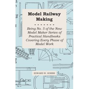 Model-Railway-Making---Being-No.-5-of-the-New-Model-Maker-Series-of-Practical-Handbooks-Covering-Every-Phase-of-Model-Work