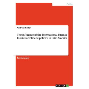 The-influence-of-the-International-Finance-Institutions-liberal-policies-in-Latin-America