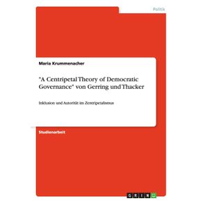 A-Centripetal-Theory-of-Democratic-Governance-von-Gerring-und-Thacker