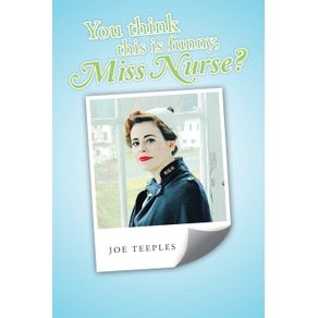 You-think-this-is-funny-Miss-Nurse-