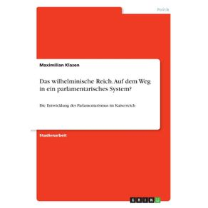 Das-wilhelminische-Reich.-Auf-dem-Weg-in-ein-parlamentarisches-System-