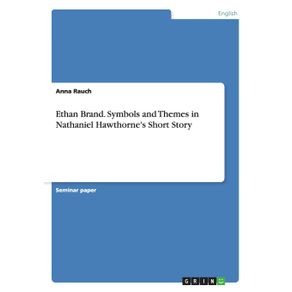 Ethan-Brand.-Symbols-and-Themes-in-Nathaniel-Hawthornes-Short-Story