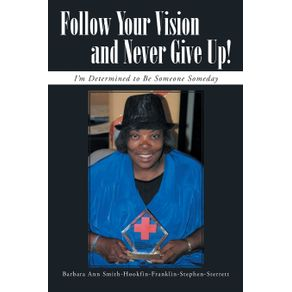 Follow-Your-Vision-and-Never-Give-Up-