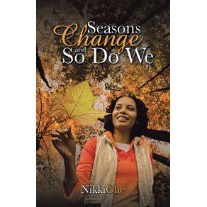 Seasons-Change-and-So-Do-We