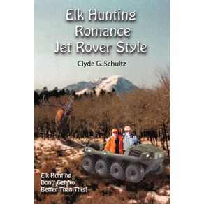 Elk-Hunters-Romance-Jet-Rover-Style