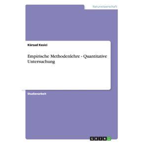 Empirische-Methodenlehre---Quantitative-Untersuchung
