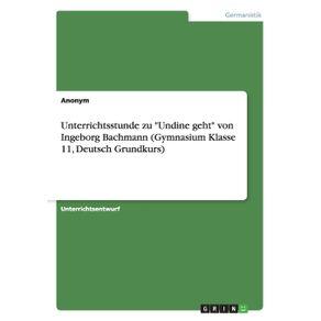 Unterrichtsstunde-zu-Undine-geht-von-Ingeborg-Bachmann--Gymnasium-Klasse-11-Deutsch-Grundkurs-
