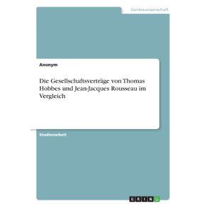 Die-Gesellschaftsvertrage-von-Thomas-Hobbes-und-Jean-Jacques-Rousseau-im-Vergleich