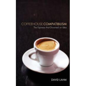 Coffeehouse-Compatibilism