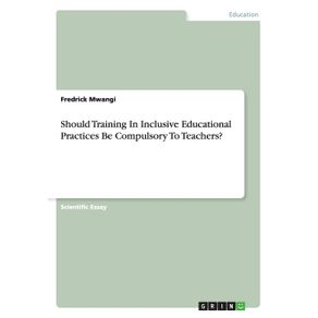 Should-Training-In-Inclusive-Educational-Practices-Be-Compulsory-To-Teachers-