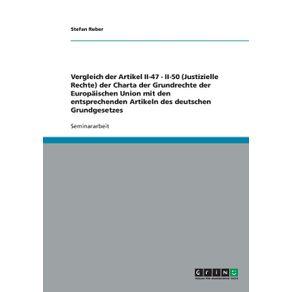 Vergleich-der-Artikel-II-47---II-50--Justizielle-Rechte--der-Charta-der-Grundrechte-der-Europaischen-Union-mit-den-entsprechenden-Artikeln-des-deutschen-Grundgesetzes
