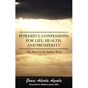 Powerful-Confessions-for-Life-Health-and-Prosperity