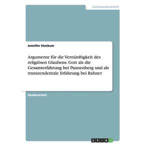 Argumente-fur-die-Vernunftigkeit-des-religiosen-Glaubens.-Gott-als-die-Gesamterfahrung-bei-Pannenberg-und-als-transzendentale-Erfahrung-bei-Rahner