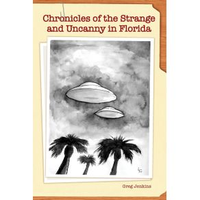Chronicles-of-the-Strange-and-Uncanny-in-Florida