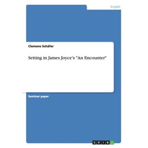 Setting-in-James-Joyces-An-Encounter