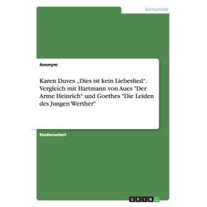 """Karen-Duves-""""Dies-ist-kein-Liebeslied.-Vergleich-mit-Hartmann-von-Aues-Der-Arme-Heinrich-und-Goethes-Die-Leiden-des-Jungen-Werther"""
