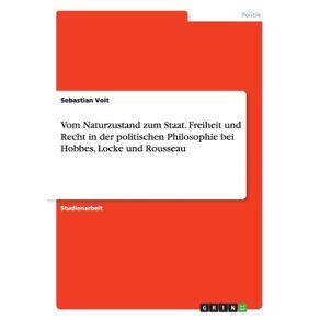 Vom-Naturzustand-zum-Staat.-Freiheit-und-Recht-in-der-politischen-Philosophie-bei-Hobbes-Locke-und-Rousseau