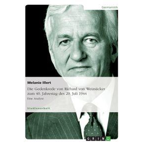 Die-Gedenkrede-von-Richard-von-Weizsacker-zum--40.-Jahrestag-des-20.-Juli-1944