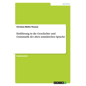 Einfuhrung-in-die-Geschichte-und-Grammatik-der-alten-aramaischen-Sprache