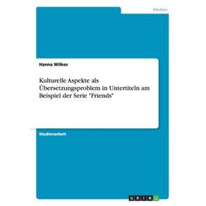 Kulturelle-Aspekteals-Ubersetzungsproblem-in-Untertitelnam-Beispiel-der-Serie-Friends