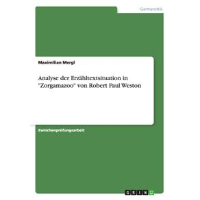Analyse-der-Erzahltextsituation-in-Zorgamazoo-von-Robert-Paul-Weston