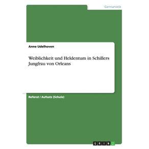 Weiblichkeit-und-Heldentum-in-Schillers-Jungfrau-von-Orleans