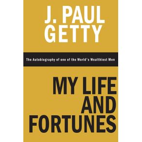 My-Life-and-Fortunes-The-Autobiography-of-one-of-the-Worlds-Wealthiest-Men