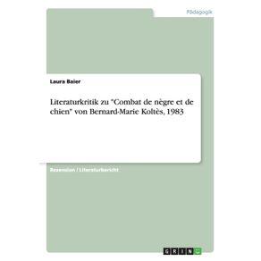 Literaturkritik-zu-Combat-de-negre-et-de-chien-von-Bernard-Marie-Koltes-1983