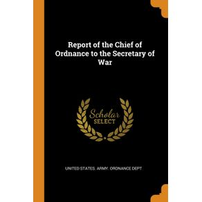 Report-of-the-Chief-of-Ordnance-to-the-Secretary-of-War