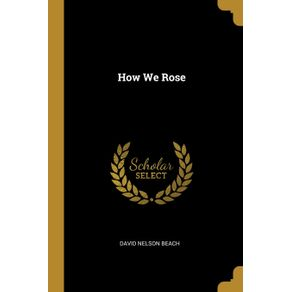 How-We-Rose