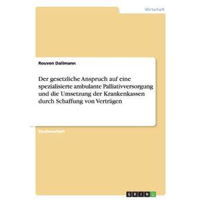 Der-gesetzliche-Anspruch-auf-eine-spezialisierte-ambulante-Palliativversorgung-und-die-Umsetzung-der-Krankenkassen-durch-Schaffung-von-Vertragen