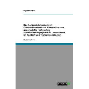 Das-Konzept-der-negativen-Einkommensteuer-als-Alternative-zum-gegenwartig-realisierten-Sozialsicherungssystem-in-Deutschland-im-Kontext-von-Transaktionskosten