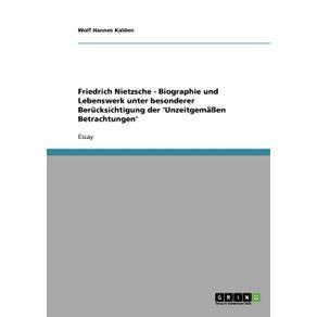 Friedrich-Nietzsche---Biographie-und-Lebenswerk-unter-besonderer-Berucksichtigung-der-Unzeitgema-en-Betrachtungen