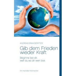 Gib-dem-Frieden-wieder-Kraft