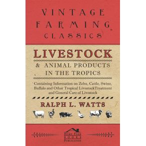 Livestock-and-Animal-Products-in-the-Tropics---Containing-Information-on-Zebu-Cattle-Swine-Buffalo-and-Other-Tropical-Livestock