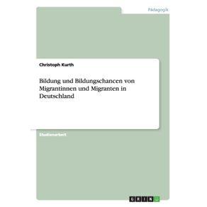 Bildung-und-Bildungschancen-von-Migrantinnen-und-Migranten-in-Deutschland