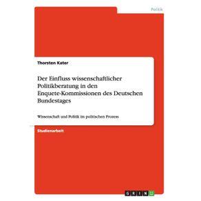 Der-Einfluss-wissenschaftlicher-Politikberatung-in-den-Enquete-Kommissionen-des-Deutschen-Bundestages