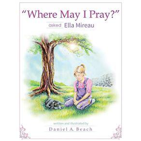Where-May-I-Pray--Asked-Ella-Mireau