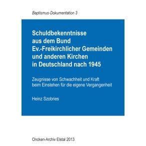 Schuldbekenntnisse--aus-dem-Bund--Ev.-Freikirchlicher-Gemeinden-und-anderen-Kirchen--in-Deutschland-nach-1945